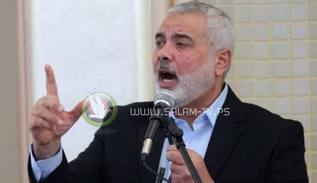 هنية : سنعود لتفاهمات وقف اطلاق النار عند توقف الاحتلال عن عدوانه